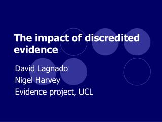The impact of discredited evidence
