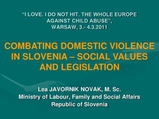 """I LOVE. I DO NOT HIT. THE WHOLE EUROPE AGAINST CHILD ABUSE"", WARSAW, 3.- 4.3.2011"