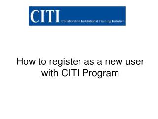 How to register as a new user with CITI Program