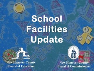 School Facilities  Update