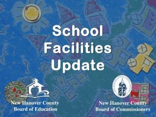 School Facilities  Update