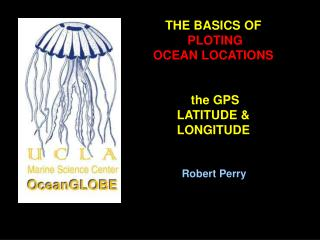 THE BASICS OF  PLOTING OCEAN LOCATIONS  the GPS LATITUDE & LONGITUDE