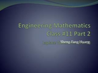 Engineering Mathematics  Class # 11 Part 2 Laplace Transforms (Part2)
