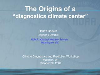 """The Origins of a  """"diagnostics climate center"""""""