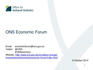 ONS Economic Forum Email:	economicforum@ons.uk Twitter:	@ONS 	# ONSeconomy