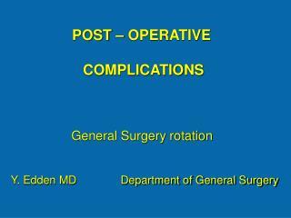 POST � OPERATIVE  COMPLICATIONS