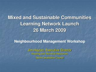 Mixed and Sustainable Communities Learning Network Launch 26 March 2009