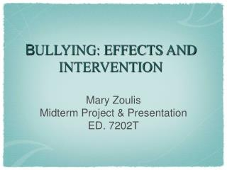 B ULLYING: EFFECTS AND INTERVENTION