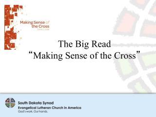 "The Big Read "" Making Sense of the Cross """