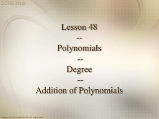 Lesson 48 -- Polynomials  --  Degree  -- Addition of Polynomials
