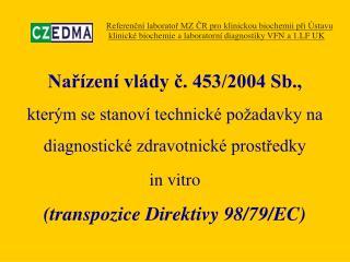 NV č. 453/2004 Sb. definuje, deklaruje a požaduje (a)