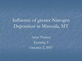 Influence of greater Nitrogen Deposition in Missoula, MT