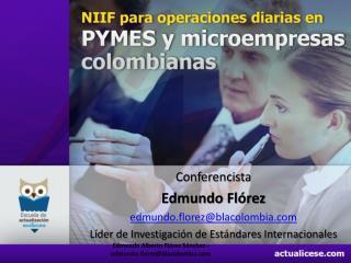 Conferencista Edmundo Fl�rez edmundo.florez@blacolombia