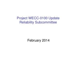 Project WECC-0100 Update Reliability Subcommittee