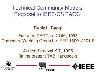 Technical Community Models Proposal to IEEE-CS TAOC