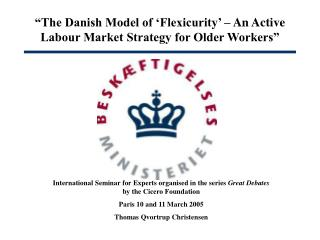 The Danish Model of  Flexicurity    An Active Labour Market Strategy for Older Workers