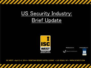 ISC WEST • April 2-4, 2014 • VENETIAN RESORT HOTEL CASINO  • LAS VEGAS, NV • WWW.ISCWEST.COM