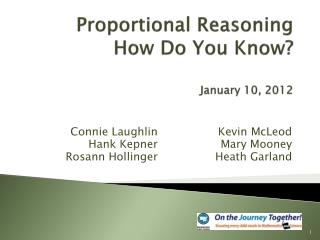 Proportional Reasoning  How Do You Know? January 10, 2012