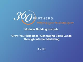 Modular Building Institute Grow Your Business: Generating Sales Leads Through Internet Marketing