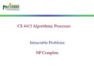 CS 4413 Algorithmic Processes