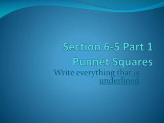 Section 6-5 Part 1 Punnet Squares