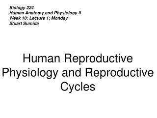 Biology 224 Human Anatomy and Physiology II Week 10; Lecture 1; Monday Stuart Sumida
