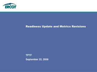 Readiness Update and Metrics Revisions