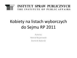 Kobiety na listach wyborczych  do  Sejmu RP 2011