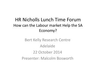 HR Nicholls Lunch Time Forum  How can the Labour market Help the SA Economy?