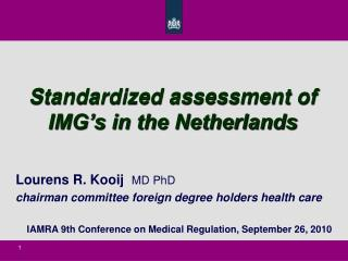 Standardized assessment of IMG's in the Netherlands