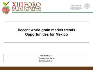 Recent world grain market trends Opportunities for Mexico
