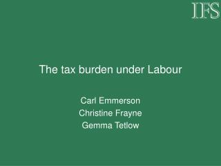 The tax burden under Labour