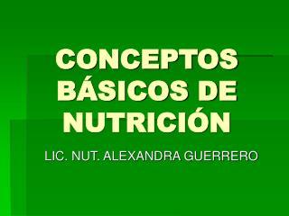 CONCEPTOS B�SICOS DE NUTRICI�N