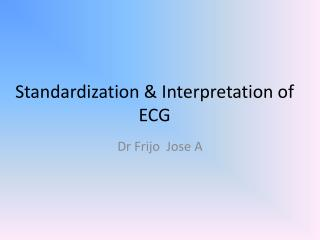 Standardization  Interpretation of ECG