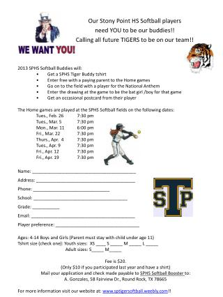 2013 SPHS Softball Buddies will:  •	Get a SPHS Tiger Buddy  tshirt