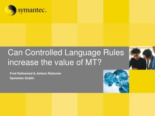 Can Controlled Language Rules increase the value of MT?