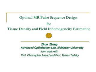 Zhuo  Zheng              Advanced Optimization Lab, McMaster University