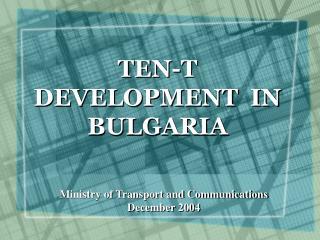 TEN-T DEVELOPMENT  IN  BULGARIA