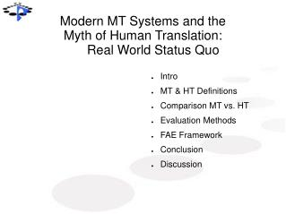 Modern MT Systems and the Myth of Human Translation: 	Real World Status Quo