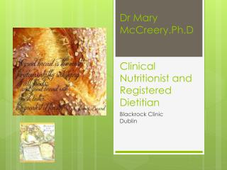 Dr Mary  McCreery.Ph.D Clinical Nutritionist and  Registered  Dietitian