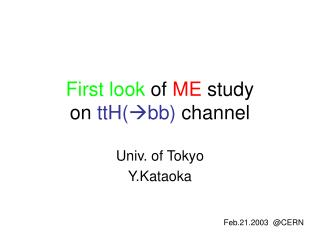 First look  of  ME  study on  ttH(  bb)  channel