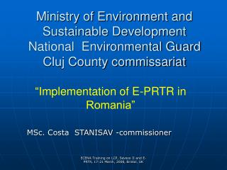 Ministry of Environment and Sustainable Development National  Environmental Guard Cluj County commissariat