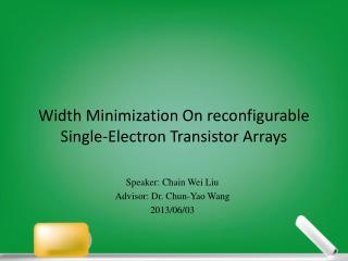 Width  Minimization  O n reconfigurable Single-Electron Transistor Arrays