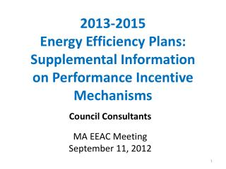 2013-2015 Energy Efficiency Plans: Supplemental Information  on Performance Incentive Mechanisms
