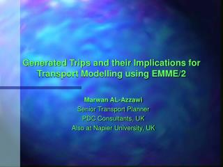 Generated Trips and their Implications for Transport Modelling using EMME/2