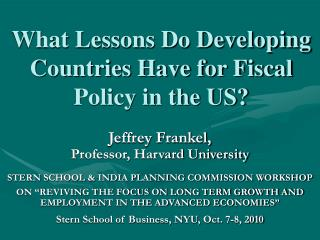 What Lessons Do Developing Countries Have for Fiscal Policy in the US?