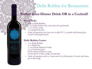 Perfect After-Dinner Drink OR in a Cocktail! Sweet Della