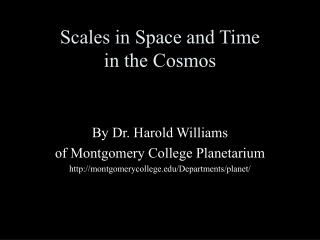 Scales in Space and Time in the Cosmos