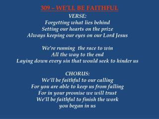 309 – WE'LL BE FAITHFUL