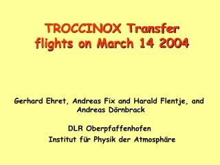 TROCCINOX Transfer flights on March 14 2004